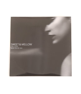 SWEET & MELLOW - SELECTED BY XXX